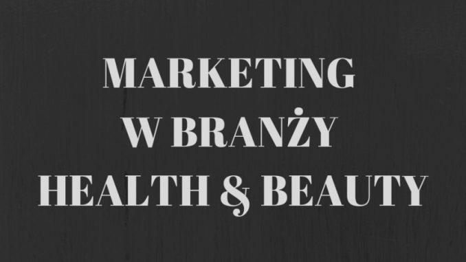 Marketing w branży Health&Beauty